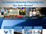 can invoice factoring financing help you save money