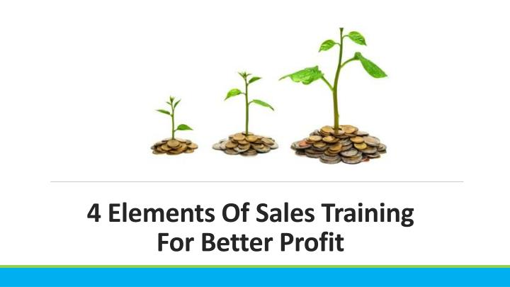 4 elements of sales training for better profit n.