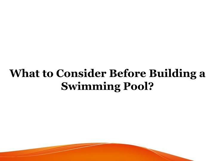 what to consider before building a swimming pool n.