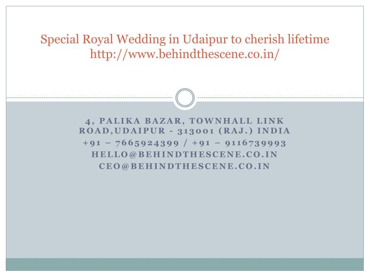 special royal wedding in udaipur to cherish lifetime http www behindthescene co in n.