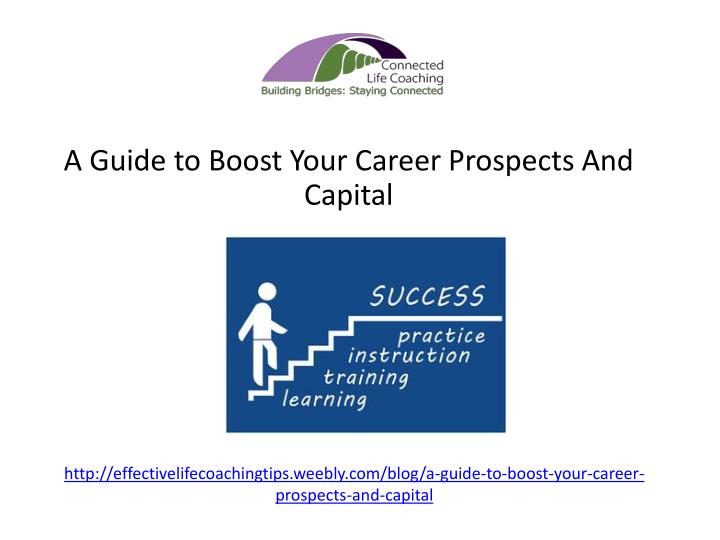 http effectivelifecoachingtips weebly com blog a guide to boost your career prospects and capital n.