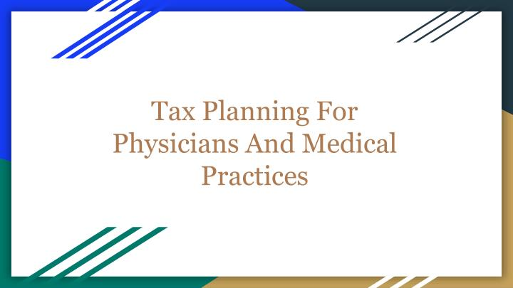 tax planning for physicians and medical practices n.