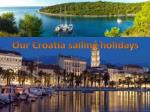 our croatia sailing holidays