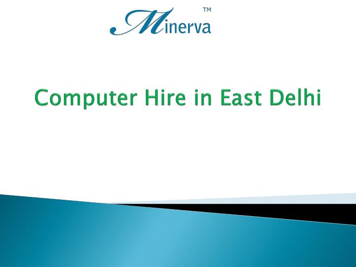 computer hire in east delhi n.