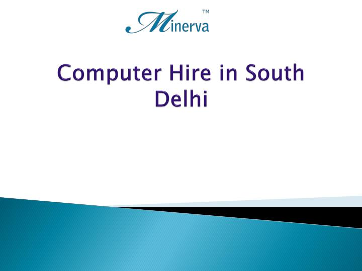 computer hire in south delhi n.