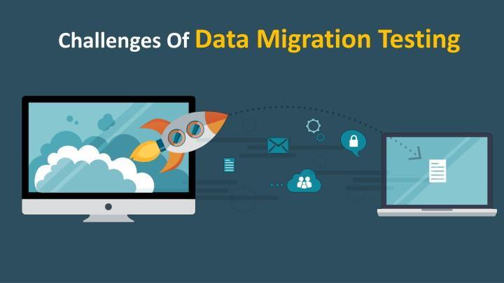 challenges of data migration testing n.