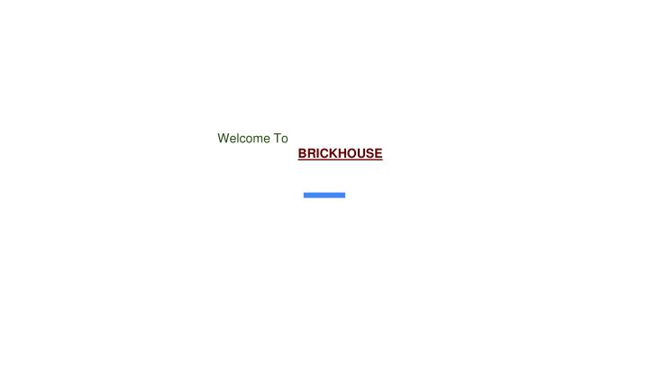 welcome to brickhouse n.