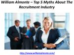 william almonte top 5 myths about the recruitment industry