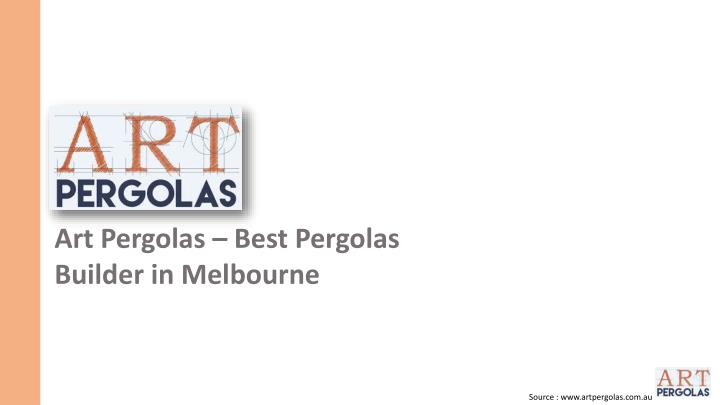 art pergolas best pergolas builder in melbourne n.