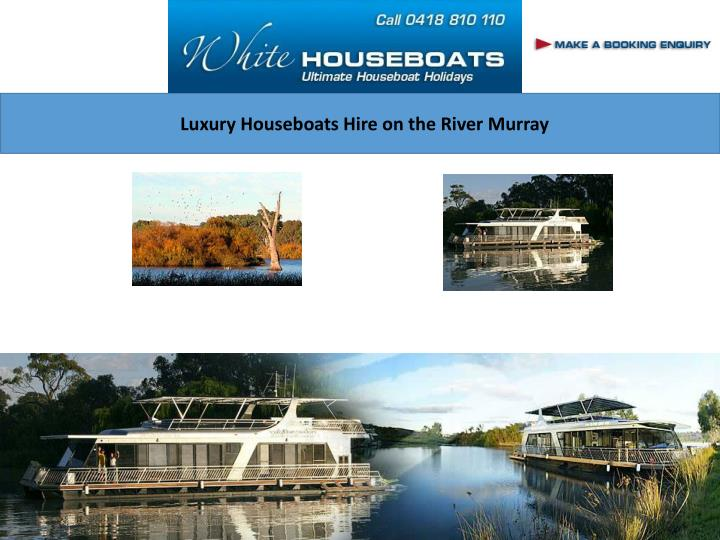 luxury houseboats hire on the river murray n.