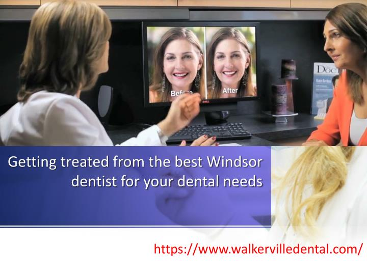 getting treated from the best windsor dentist for your dental needs n.