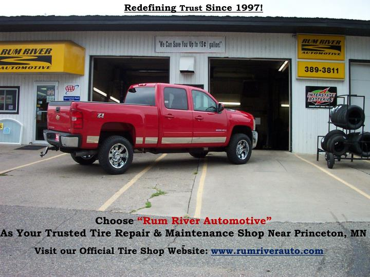 choose rum river automotive as your trusted tire repair maintenance shop near princeton mn n.