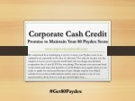 corporate cash credit promise to maintain your