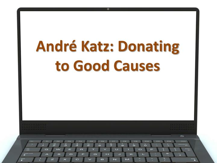 andr katz donating to good causes n.
