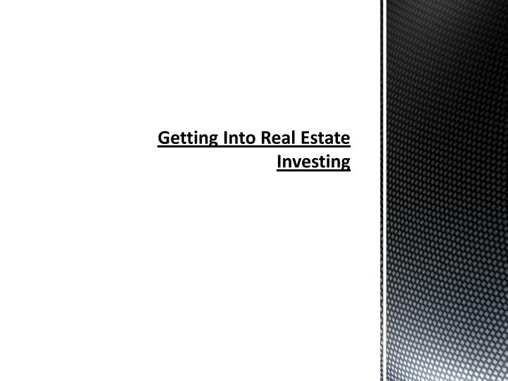 getting into real estate investing n.