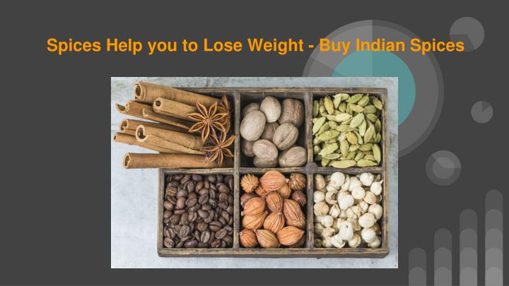 spices help you to lose weight buy indian spices n.