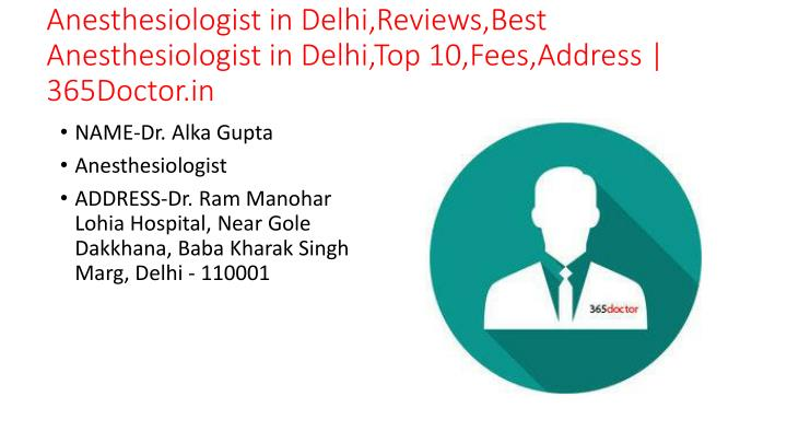 anesthesiologist in delhi reviews best anesthesiologist in delhi top 10 fees address 365doctor in n.