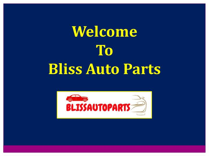 welcome to bliss auto parts n.