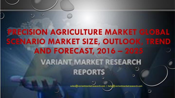 precision agriculture market global scenario market size outlook trend and forecast 2016 2025 n.