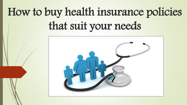 how to buy health insurance policies that suit your needs n.