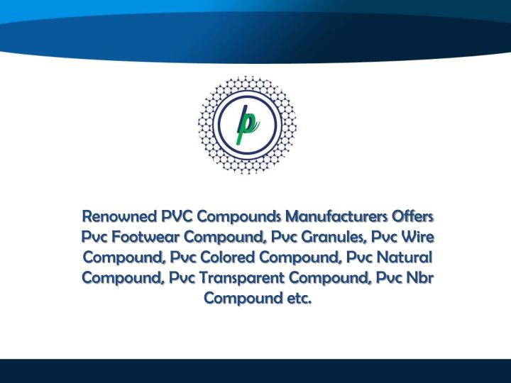 renowned pvc compounds manufacturers offers n.