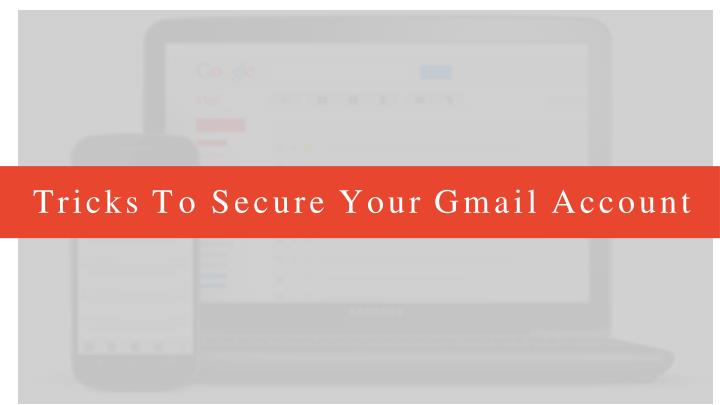 tricks to secure your gmail account n.