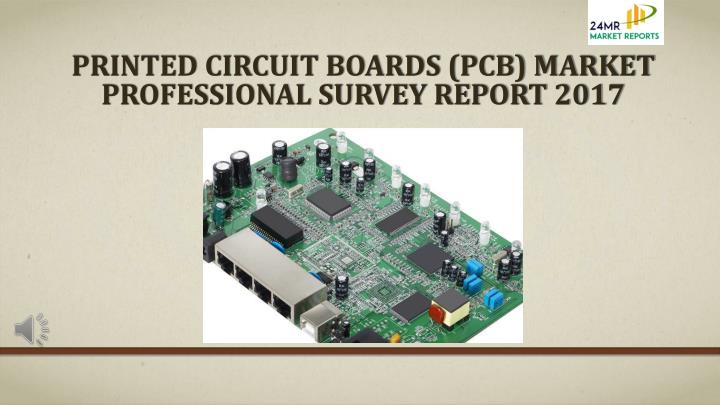 printed circuit boards pcb market professional survey report 2017 n.