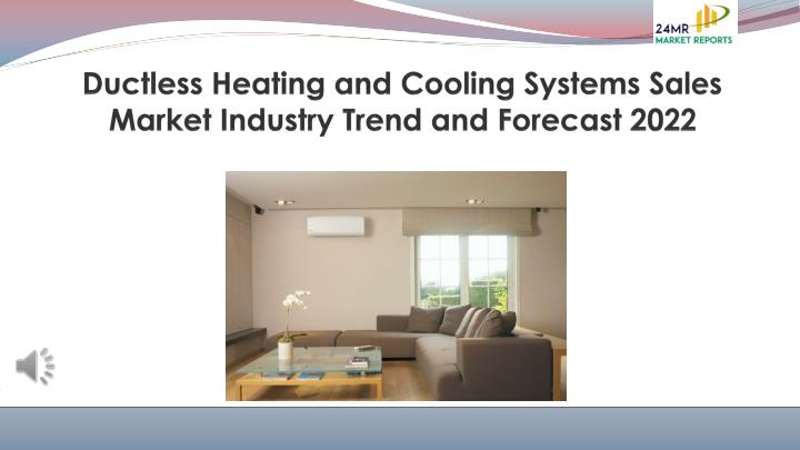 ductless heating and cooling systems sales market industry trend and forecast 2022 n.
