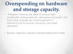 overspending on hardware and storage capacity
