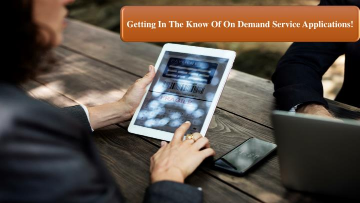 getting in the know of on demand service n.
