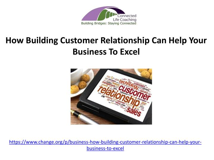 https www change org p business how building customer relationship can help your business to excel n.