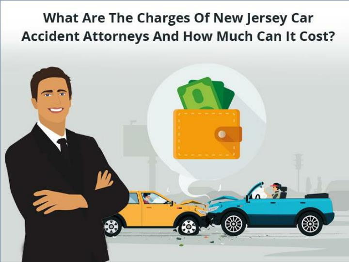 what are the charges of new jersey car accident attorneys and how much can it cost n.