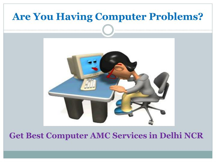 are you having computer problems n.