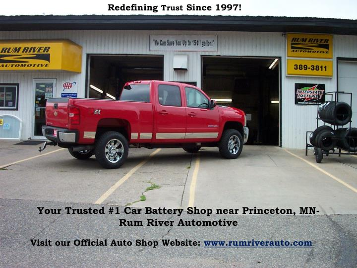 your trusted 1 car battery shop near princeton mn rum river automotive n.