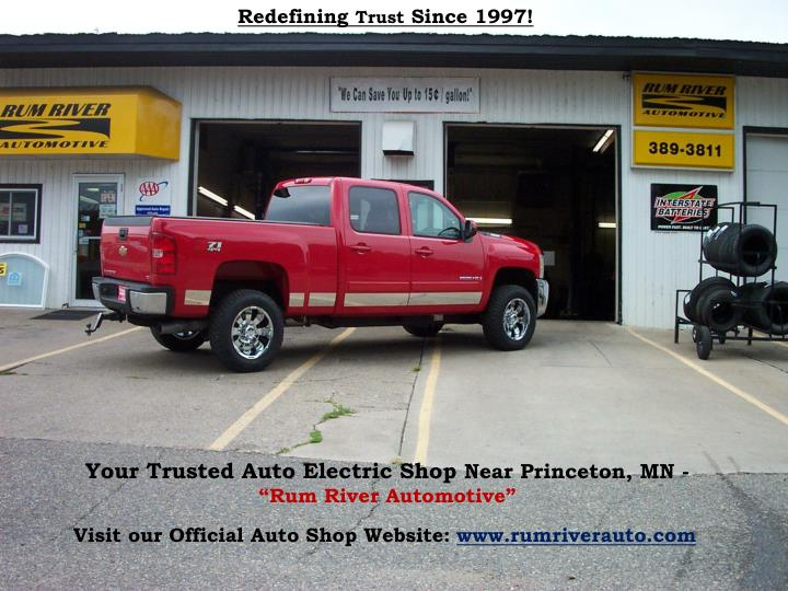 your trusted auto electric shop near princeton mn rum river automotive n.