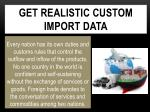 get realistic custom import data