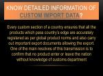 know detailed information of custom import data