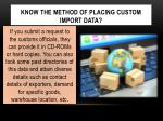 know the method of placing custom import data