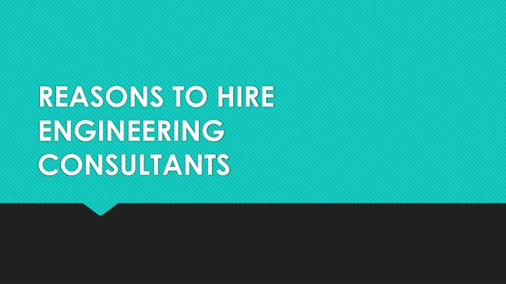 reasons to hire engineering consultants n.