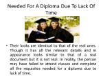needed for a diploma due to lack of time