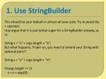 1 use stringbuilder