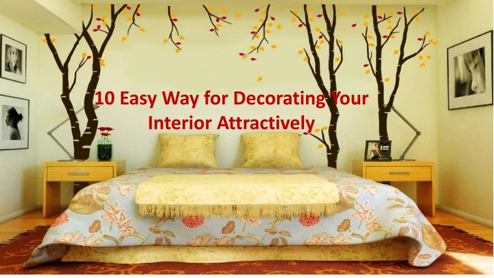 10 easy way for decorating your interior n.