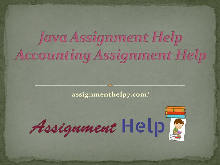 java assignment help accounting assignment help n.