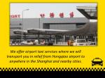 we offer airport taxi services where we will