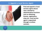1 appoint a local service agent