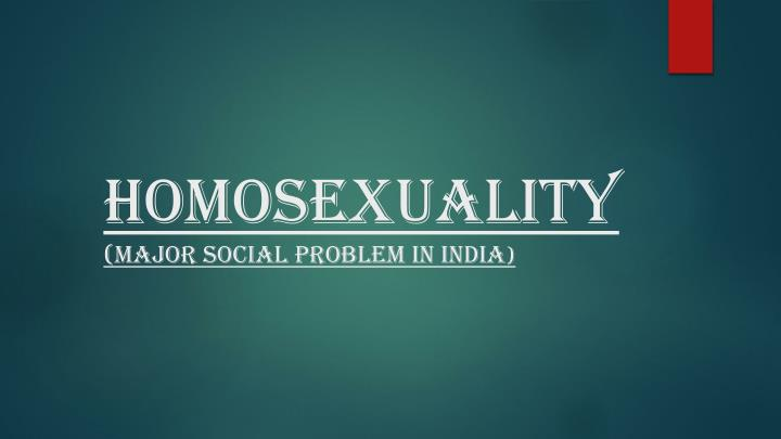 homosexuality major social problem in india n.