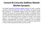 cement concrete additive market market synopsis