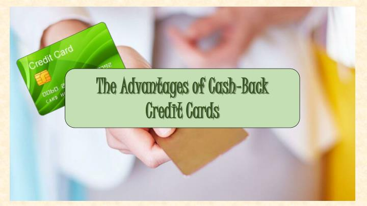 the advantages of cash back credit cards n.