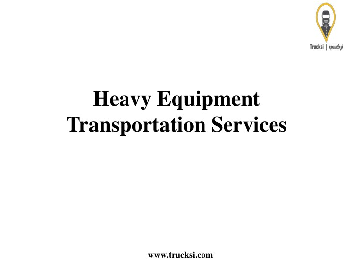 heavy equipment transportation services n.
