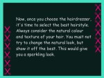 now once you choose the hairdresser it s time